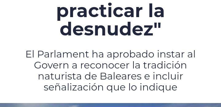 El Parlament Balear insta al Govern a reconocer la tradición naturista de Baleares.